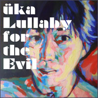 üka – Lullaby for the Evil