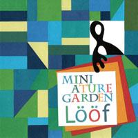 Loof / Miniature Garden