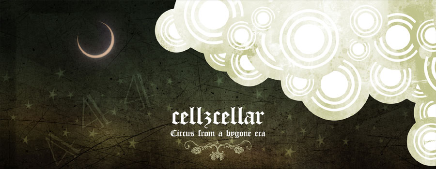 cellzcellar – circus from a bygone era 2012年6月6日リリース