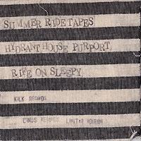 hydrant house purport rife on sleepy / Summer ride tapes
