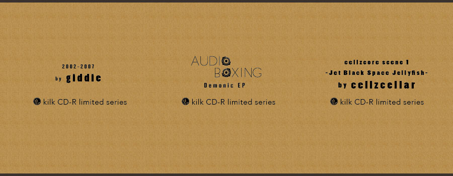 kilk CD-R limited series、2014年スタート。