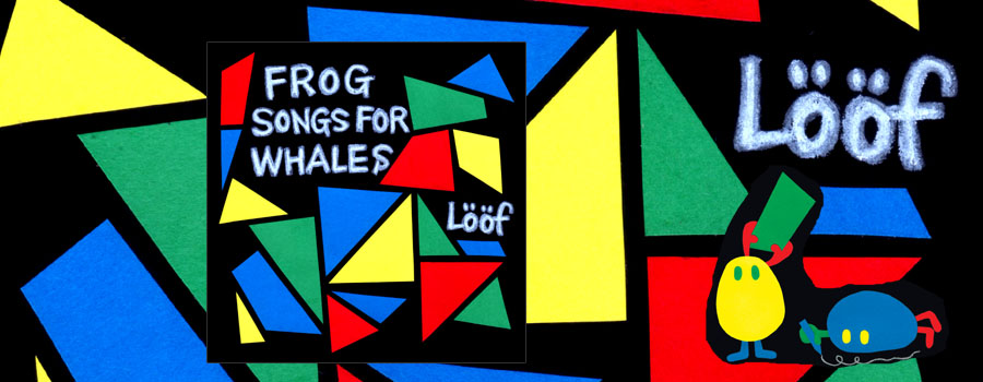 Loof – Frog Songs For Whales 2014年12月3日 リリース